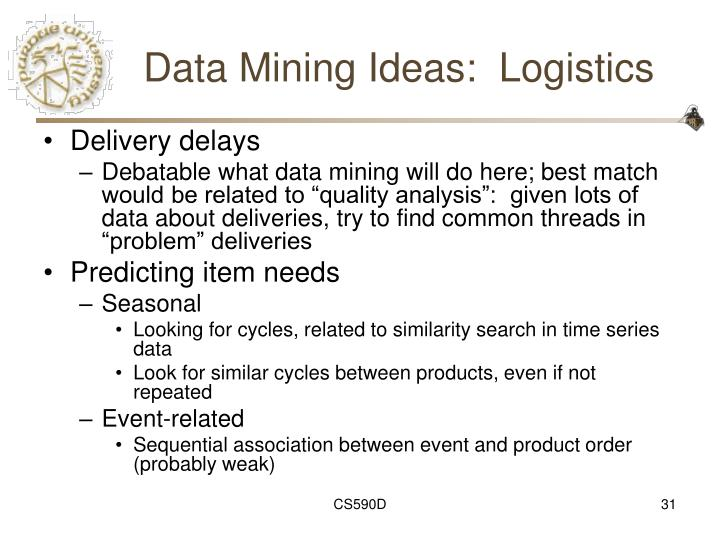 Data Mining Ideas:  Logistics