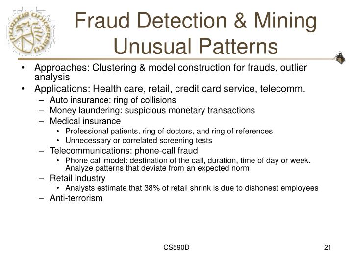 Fraud Detection & Mining Unusual Patterns