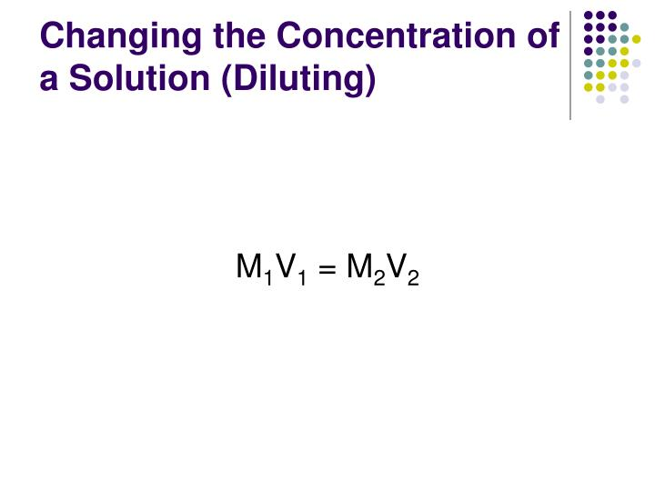 Changing the Concentration of a Solution (Diluting)