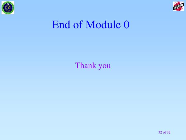 End of Module 0