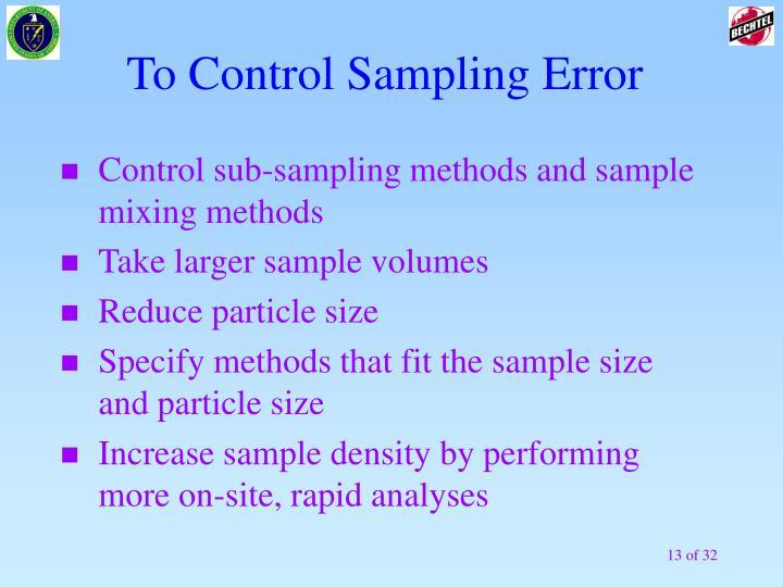 To Control Sampling Error