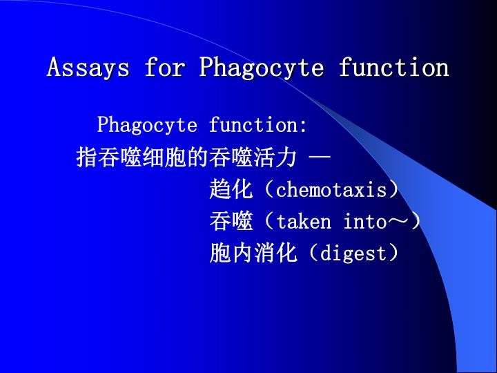 Assays for Phagocyte function