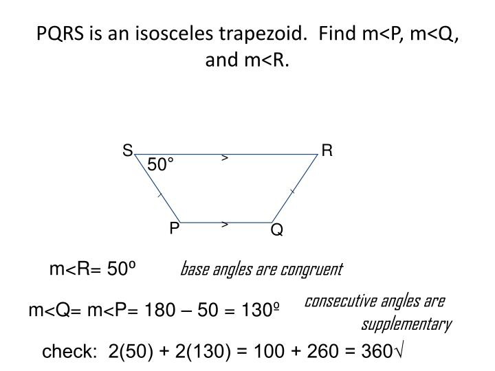 PQRS is an isosceles trapezoid.  Find m<P, m<Q, and m<R.