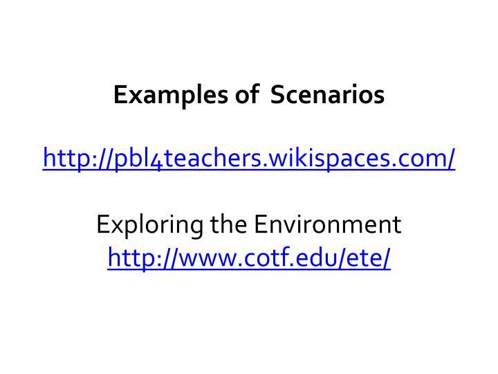 Examples of  Scenarios