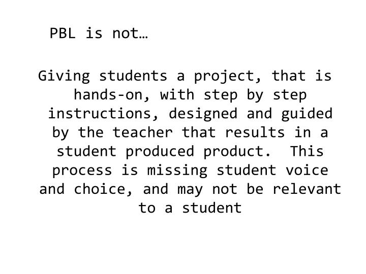 PBL is not…