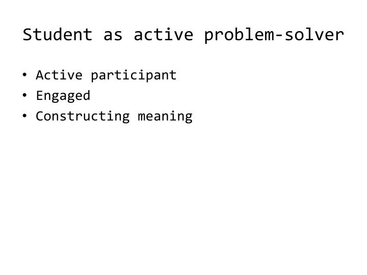 Student as active problem-solver