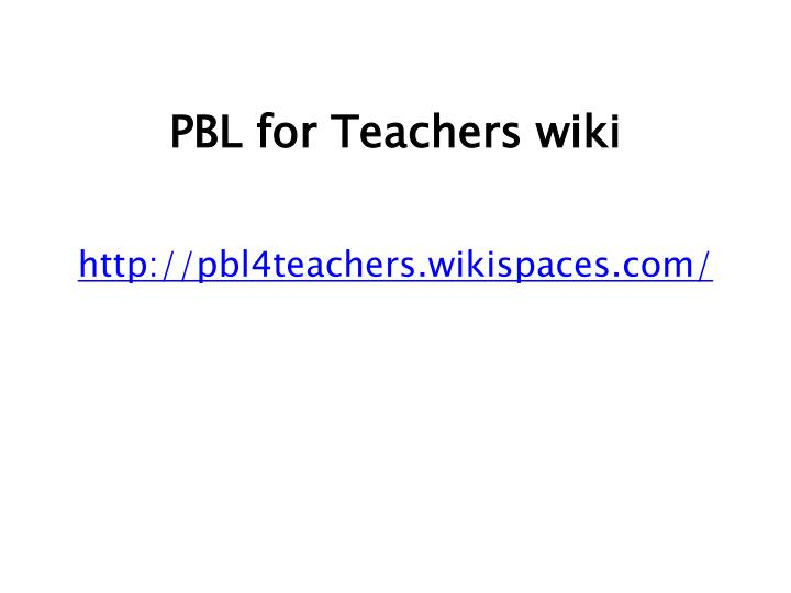 PBL for Teachers wiki