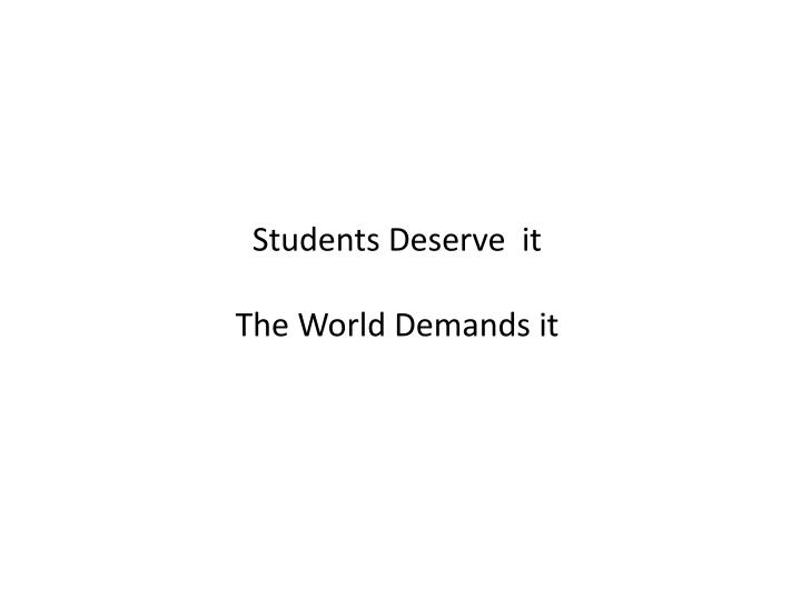 Students Deserve  it
