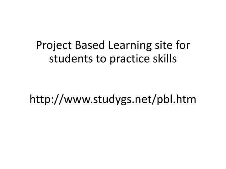 Project Based Learning site for students to practice