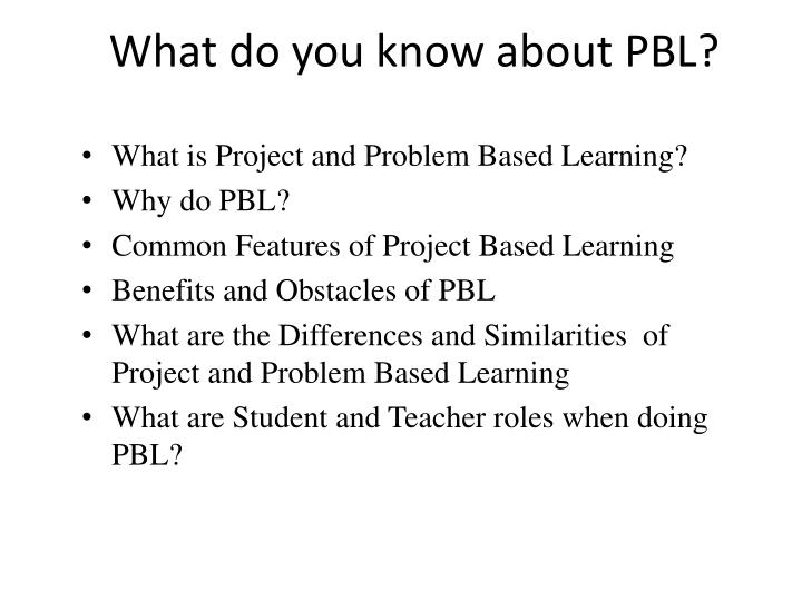 What do you know about PBL?