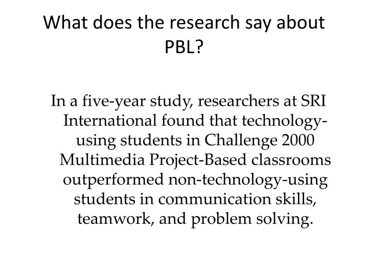 What does the research say about PBL?