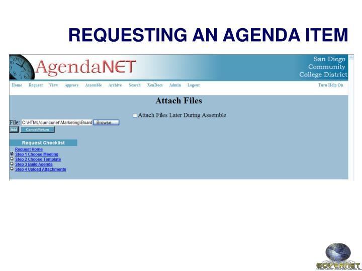 REQUESTING AN AGENDA ITEM