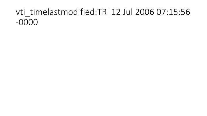 vti_timelastmodified:TR|12 Jul 2006 07:15:56 -0000