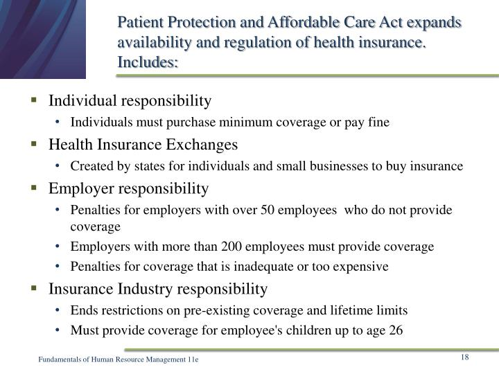 Patient Protection and Affordable Care Act expands availability and regulation of health insurance. Includes: