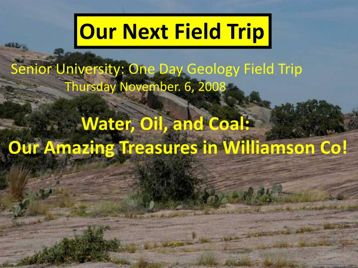 Our Next Field Trip