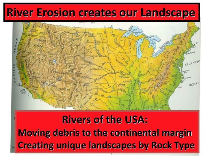 River Erosion creates