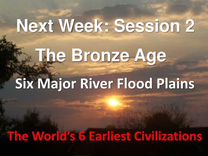 Next Week: Session 2