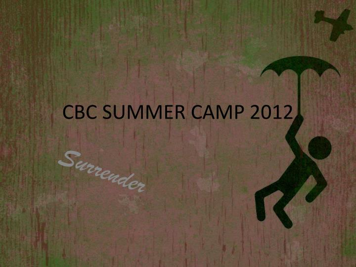 CBC SUMMER CAMP 2012
