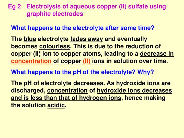 Eg 2Electrolysis of aqueous copper (II) sulfate using