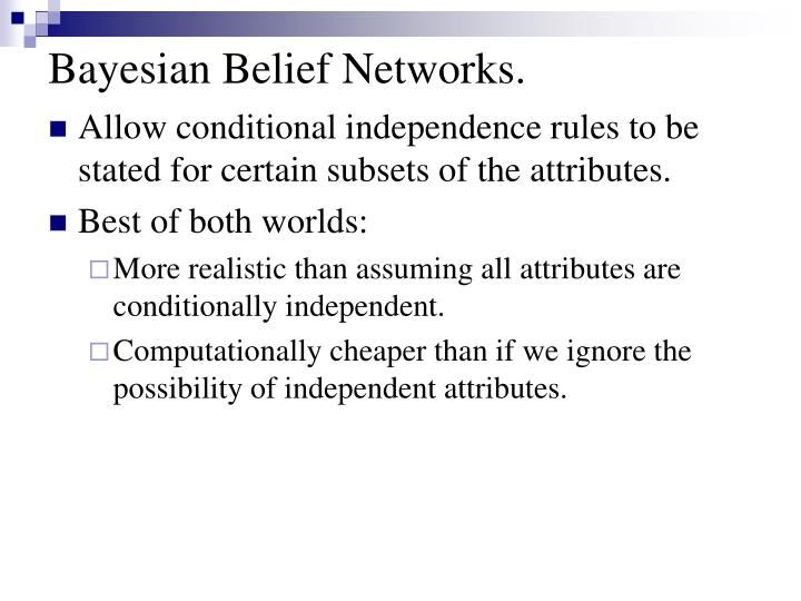 Bayesian Belief Networks.