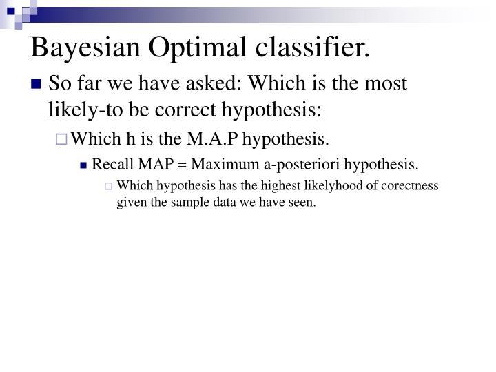 Bayesian Optimal classifier.