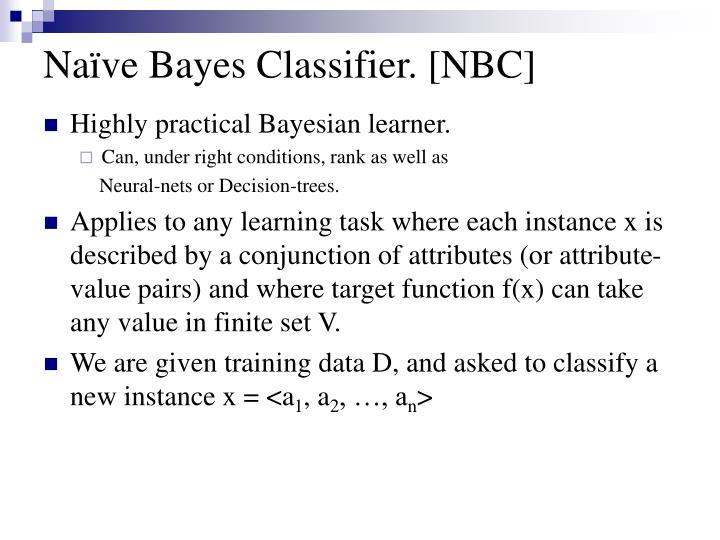 Naïve Bayes Classifier. [NBC]
