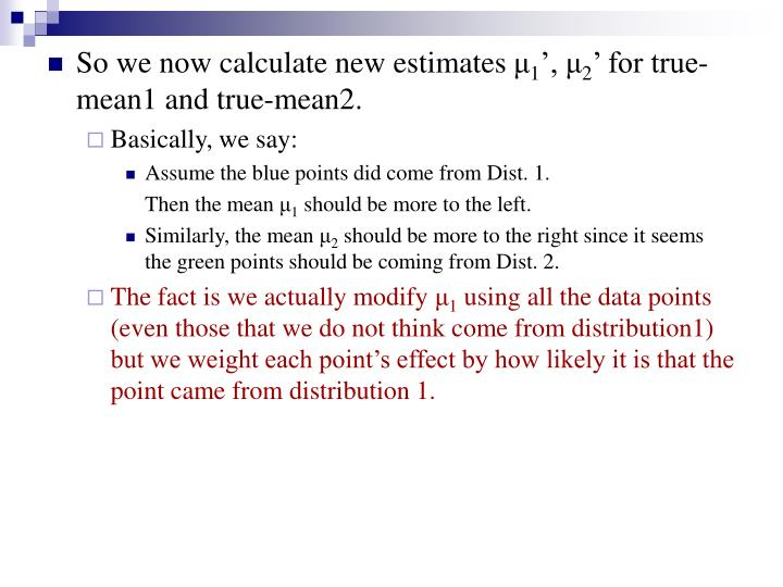 So we now calculate new estimates