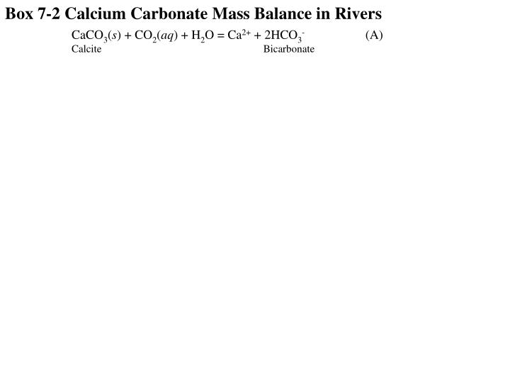 Box 7-2 Calcium Carbonate Mass Balance in Rivers