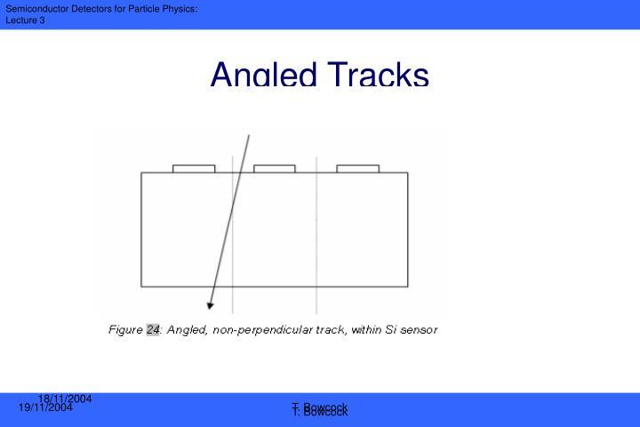 Angled Tracks