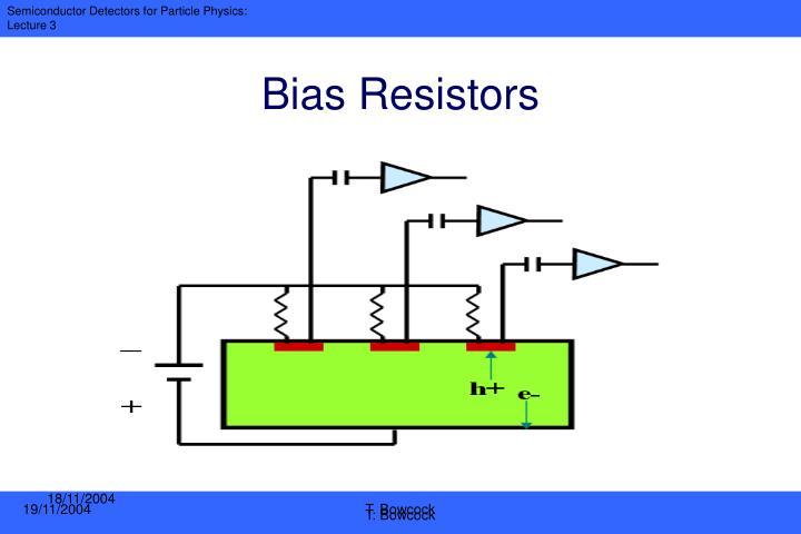 Bias Resistors