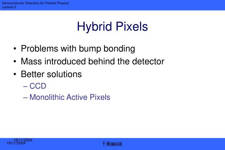 Hybrid Pixels
