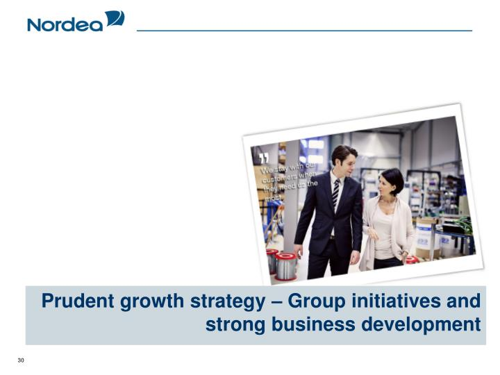Prudent growth strategy – Group initiatives and