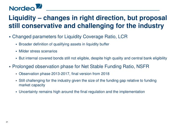 Liquidity – changes in right direction, but proposal still conservative and challenging for the industry
