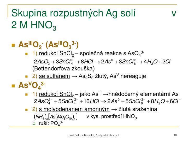 Skupina rozpustných Ag solí             v 2 M HNO