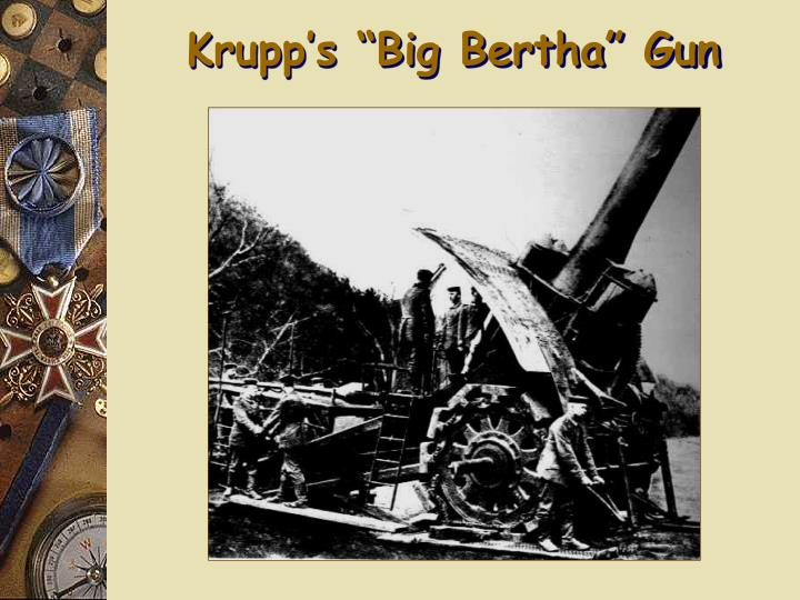 "Krupp's ""Big Bertha"" Gun"