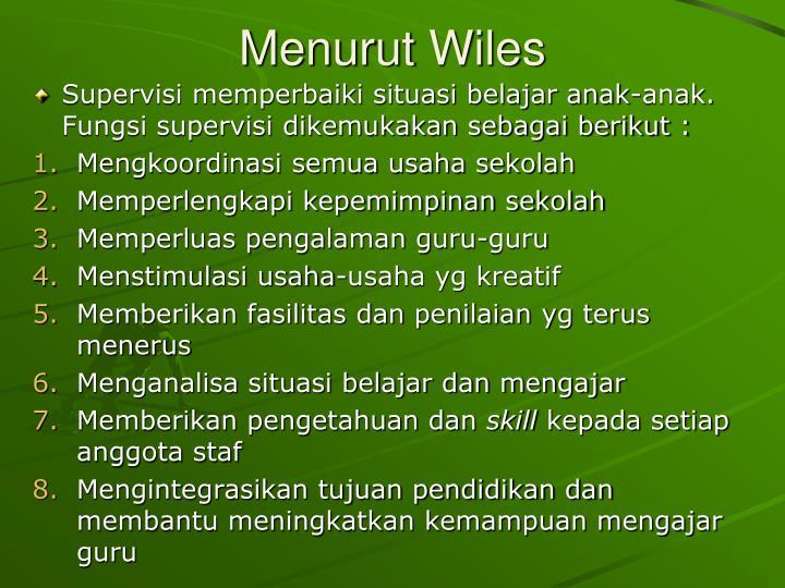Menurut Wiles