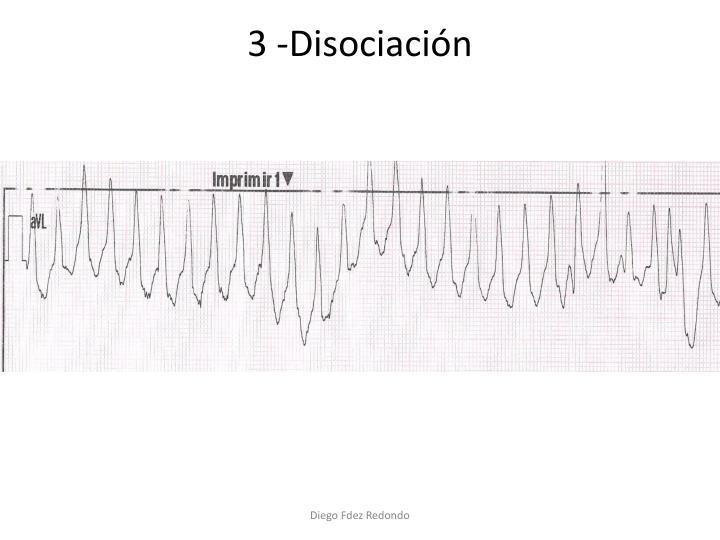 3 -Disociación