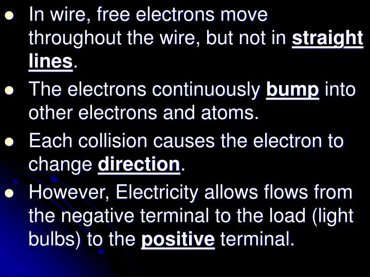 In wire, free electrons move throughout the wire, but not in