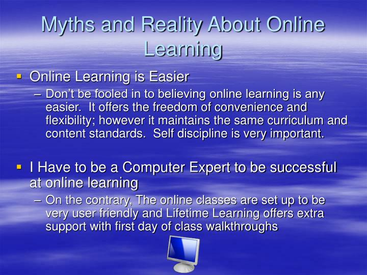 Myths and Reality About Online Learning