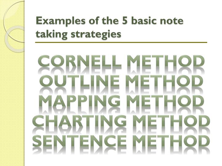 Examples of the 5 basic note taking strategies