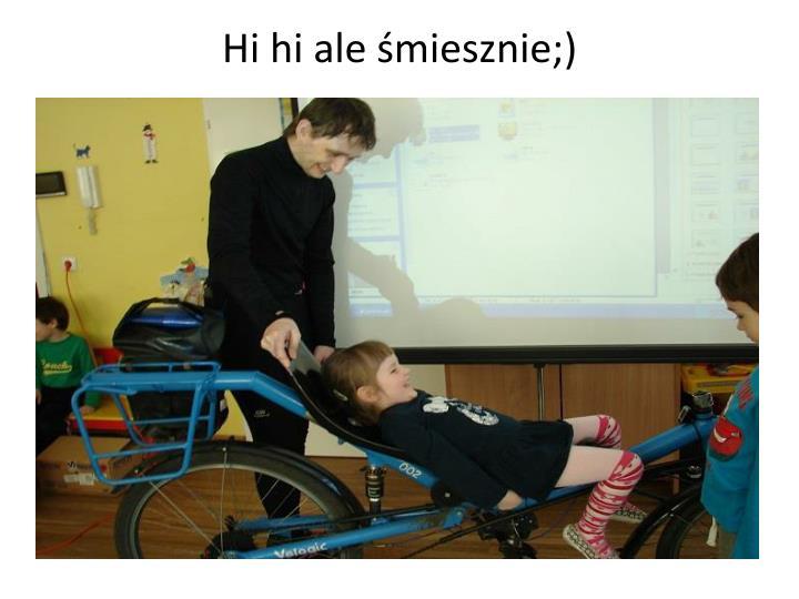 Hi hi ale śmiesznie;)