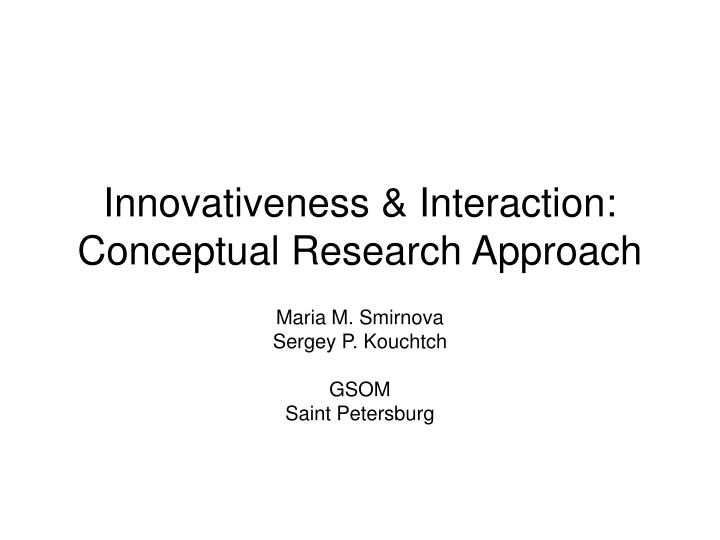 Innovativeness interaction conceptual research approach