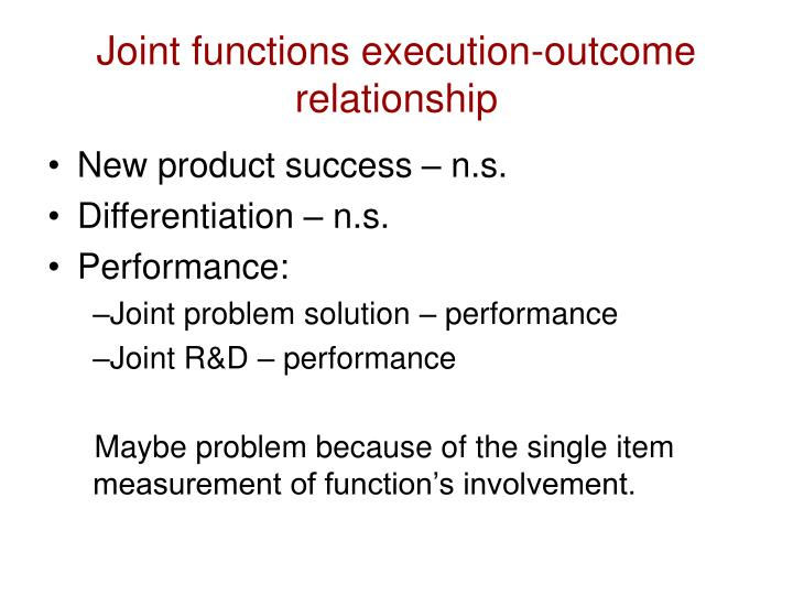 Joint functions execution-outcome relationship