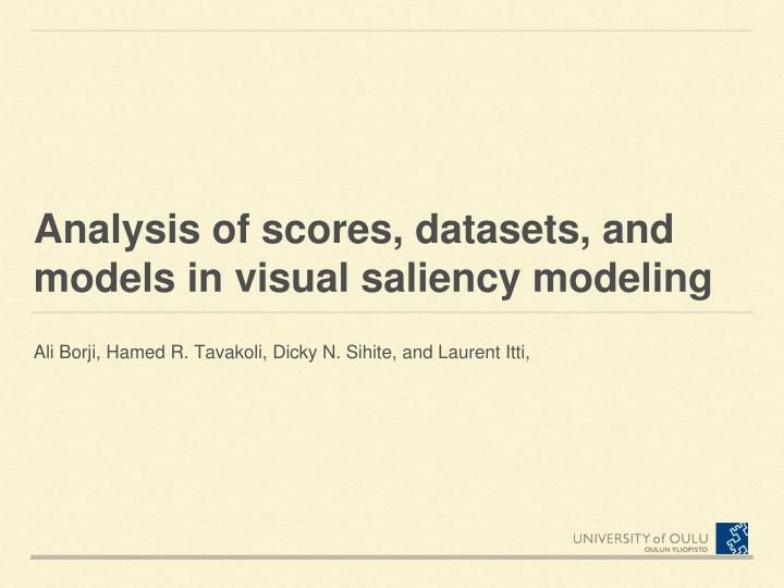 Analysis of scores datasets and models in visual saliency modeling
