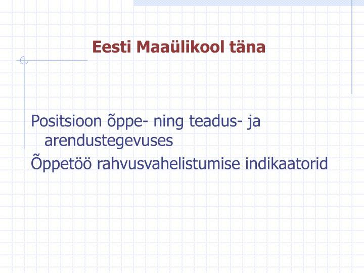 Eesti Maaülikool täna