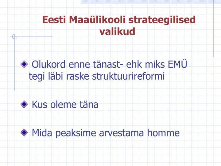 Eesti Maaülikooli strateegilised valikud