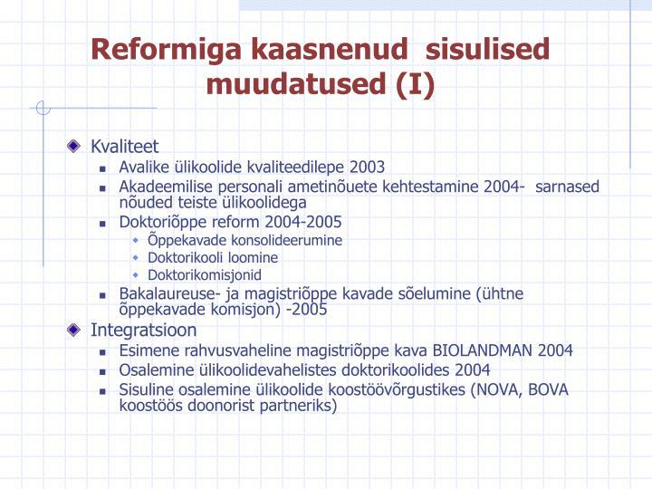 Reformiga kaasnenud  sisulised muudatused (I)