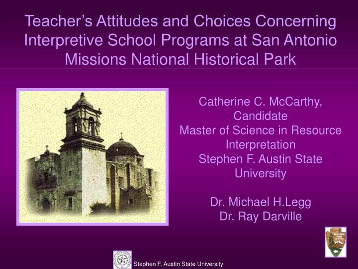 Teacher's Attitudes and Choices Concerning Interpretive School Programs at San Antonio Missions Na...