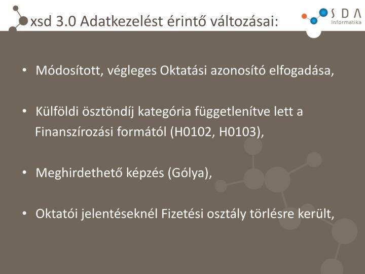 xsd 3.0 Adatkezelést érintő változásai: