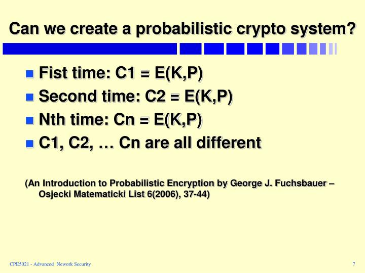 Can we create a probabilistic crypto system?